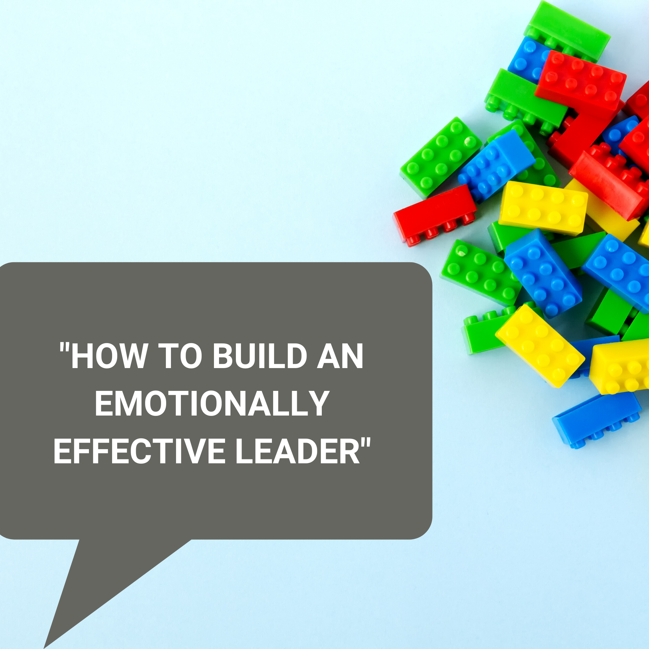 How to Build an Emotionally Effective Leader