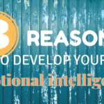 3 Reasons To Develop Your Emotional Intelligence