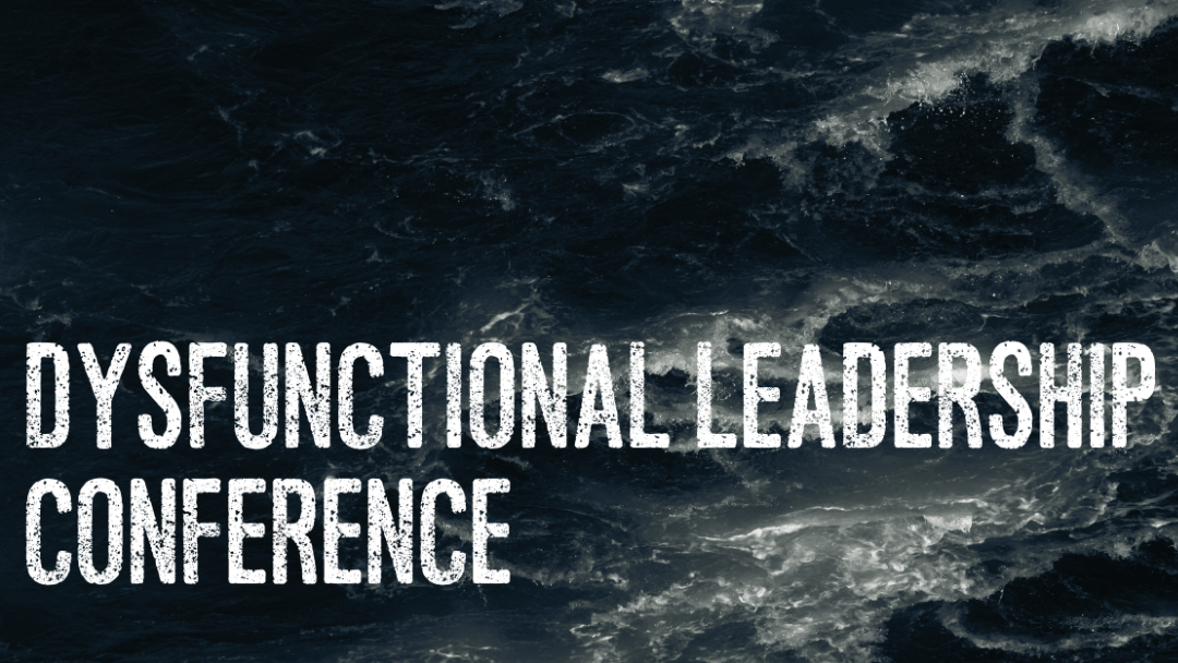 Dysfunctional Leadership Conference | November 2018